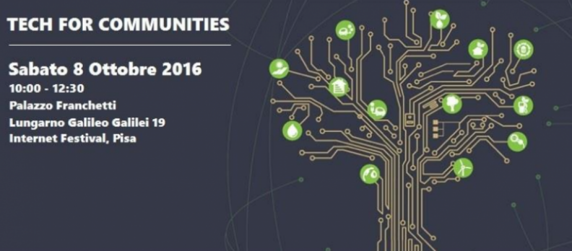 Pisa IF2016: Il dibattito 'Tech for Communities'